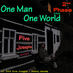 One Man One World: The 2nd Phase by Five Josephs